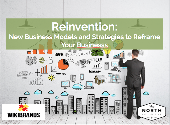 Reinvention: New Business Models and Strategies to Reframe Your Business