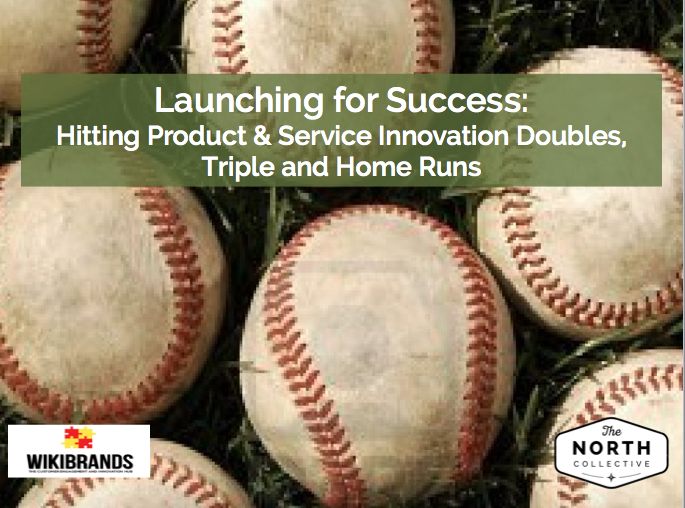 Launching for Success: Hitting Product & Service Innovation Doubles, Triples and Home Runs