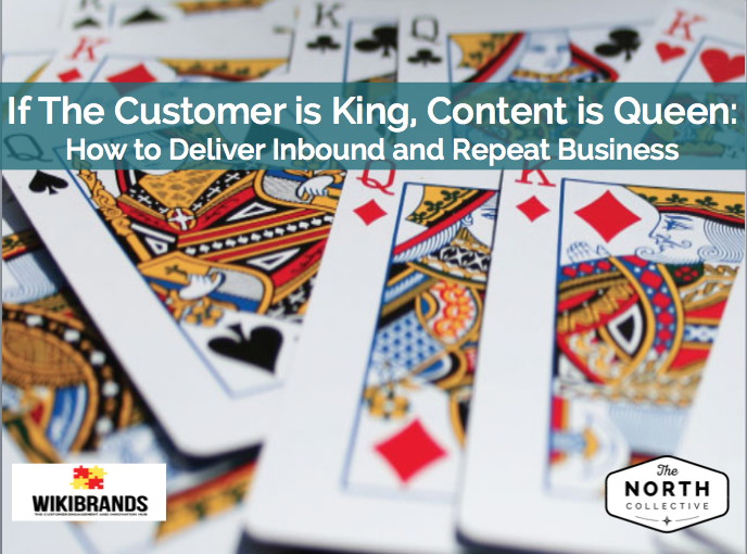 If the Customer is King, Content is Queen: How to Deliver Inbound and Repeat Business