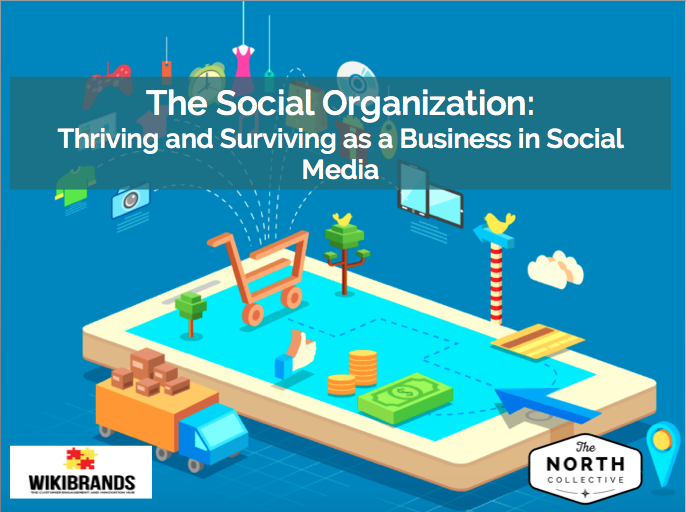 The Social Organization: Thriving and Surviving as a Business in Social Media