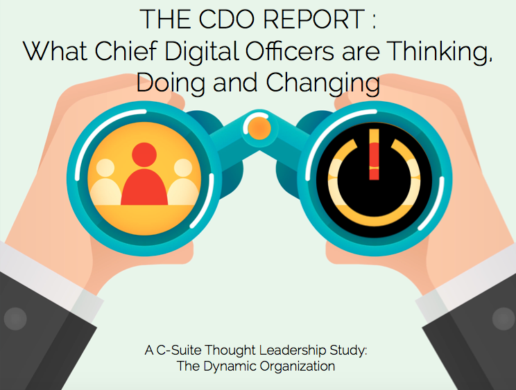 The CDO Report: What Chief Digital Officers are Thinking, Doing & Changing