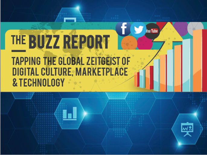 The Buzz Report: Tapping the Global Zeitgeist of Digital Culture, Marketplace and Technology