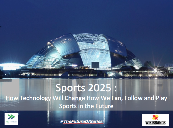 Sports 2025 - How Technology will Change How we Fan, Follow and Play Sports in the Future