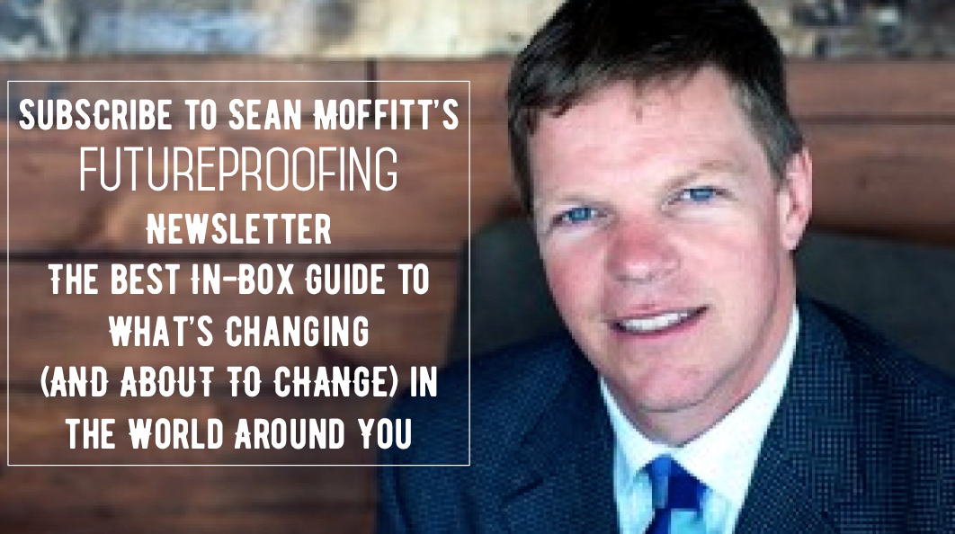 "Subscribe to Sean Moffitt's ""Fiutureproofing"" Newsletter"