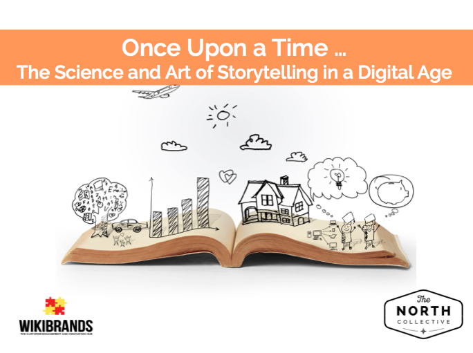 Brand Storytelling – The Science and Art of Storytelling in a Digital Age (Once Upon a Time…)