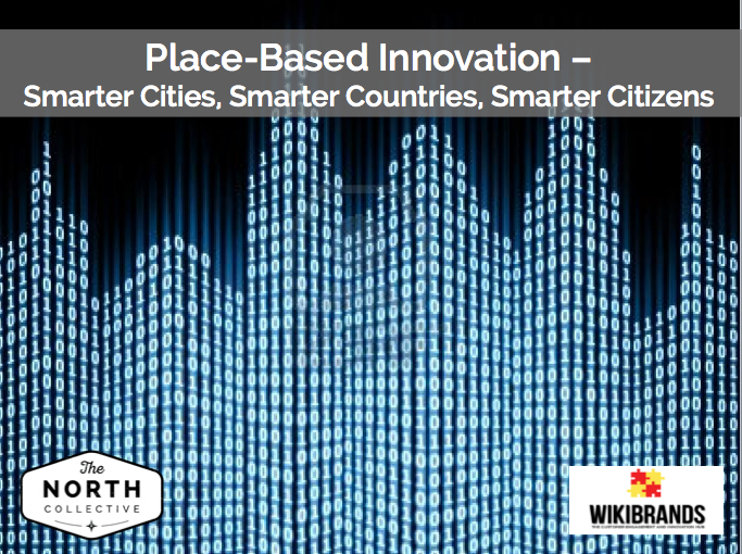 Place-Based Innovation – Smarter Cities, Smarter Countries, Smarter Citizens