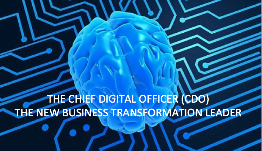 The Case for the Chief Digital Officer – a New Entrant to the C-Suite