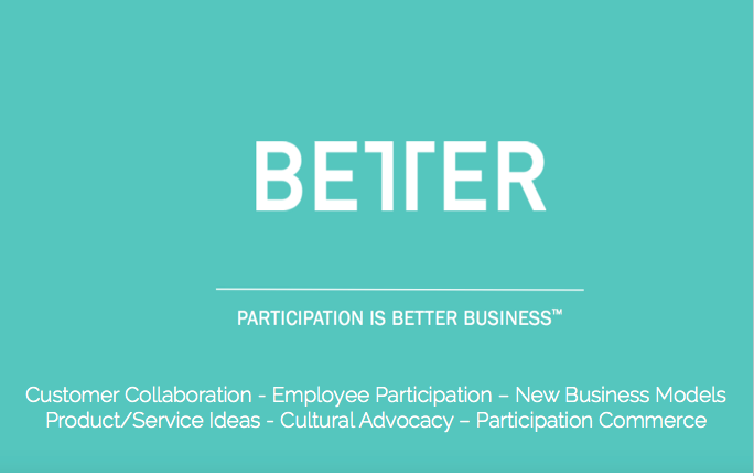 Better Ventures – Reinventing Corporate Business Models and Commerce Through Crowd Participation