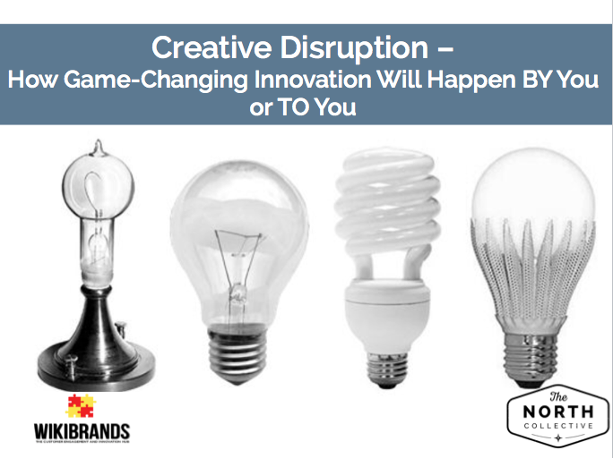 Creative Disruption – How Game-Changing Innovation BY You or TO You