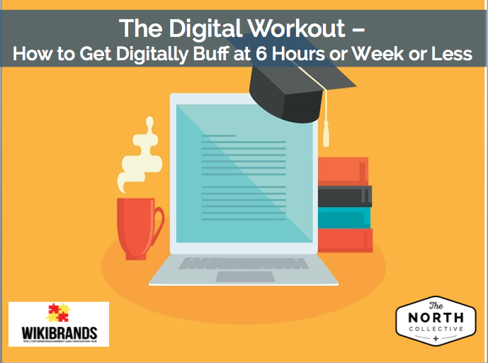 The Digital Workout – How to Get Digitally Buff at 6 Hours per Week or less