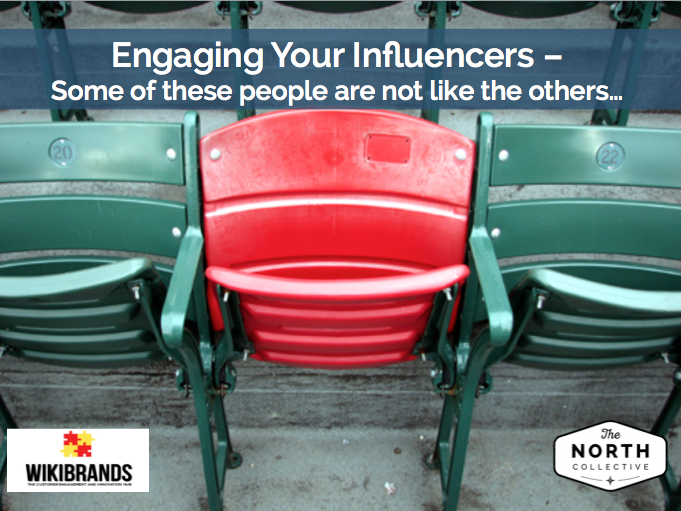Engaging Your Influencers – Some of These People Are Not Like The Others..